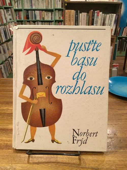 pustte basu do rozhlasu / Norbert Fryd,Jindrich Hegr