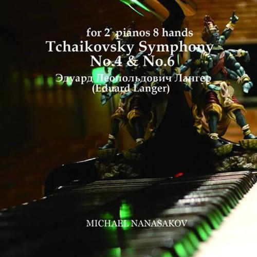 チャイコフスキー交響曲 第4番&第6番 / ピアノ2台8手版 E.ランガー編曲