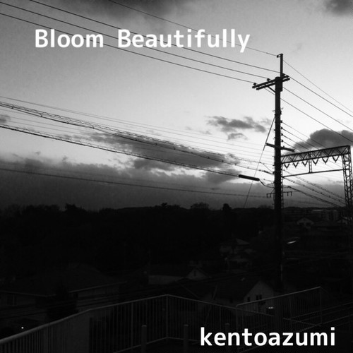 kentoazumi 1st 配信限定シングル Bloom Beautifully(WAV)
