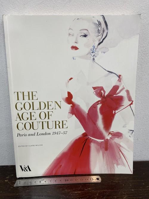 洋書 THE GOLDEN AGE OF COUTURE paris aed London 1947-57