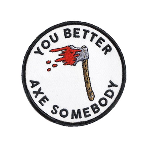 "DRTY""AXE SOMEBODY PATCH"""