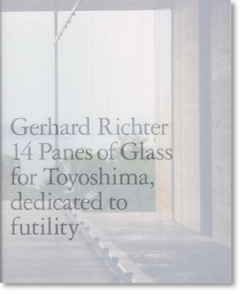 ゲルハルト・リヒター「14 Panes of Glass for Toyoshima, dedicated to futility」カタログ (Gerhard Richter)