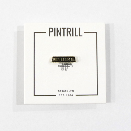 【PINTRILL】JUST BLEW IT Pin