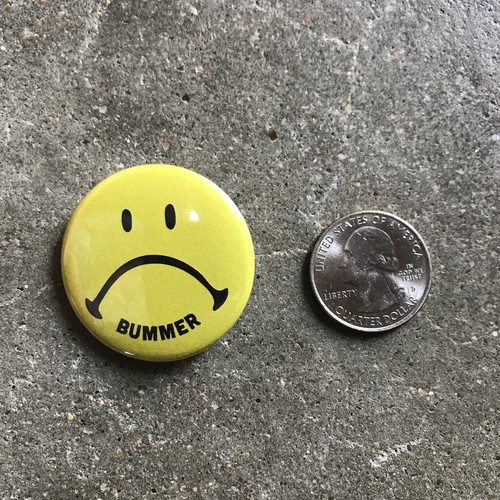 "Bummer California -  Bummer Button ""SAD FACE"" 1.5"""