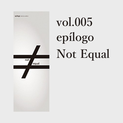 gente vol.005 epílogo 「Not Equal」