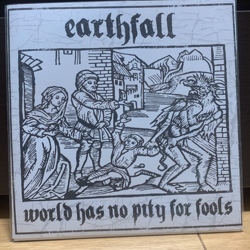 Earthfall – World Has No Pity For Fools 7""