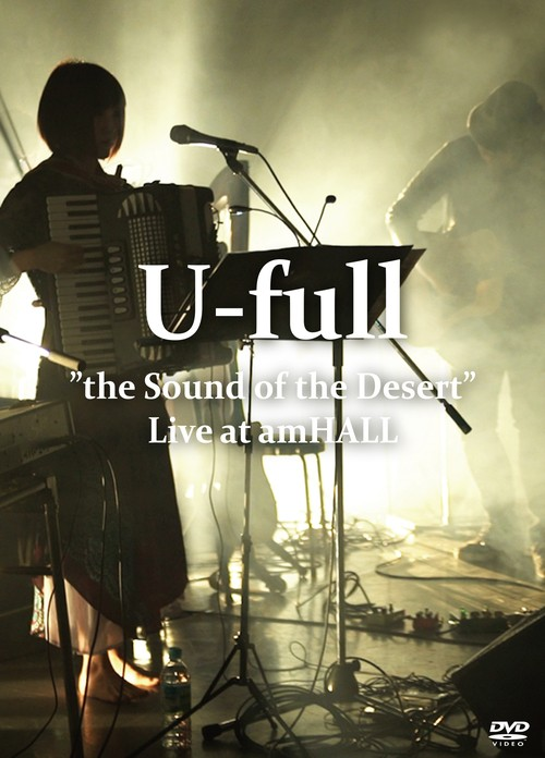 """【DVD+Blu-ray】""""the Sound of the Desert"""" Live at amHALL / u-full"""