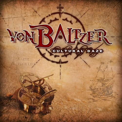 """VON BALTZER """"Cultural Daze"""""""