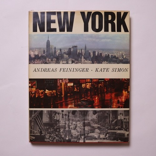 New York ; photographs by Andreas Feininger / Andreas Feininger /Kate Simon