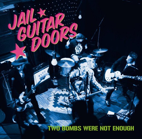 JAIL GUITAR DOORS/Two Bombs Were Not Enough / Blow The Stars & Stripes 7inch