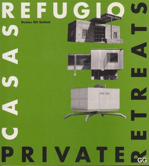 CASAS REFUGIO/PRIVATE RETREAT 建築家の小屋