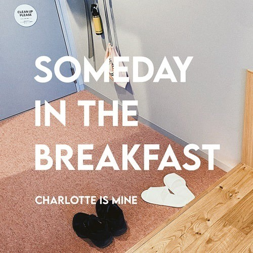 Charlotte is Mine / SOMEDAY IN THE BREAKFAST (PINK / WHITE MARBLE VINYL)