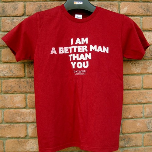 BETTER MAN THAN YOU