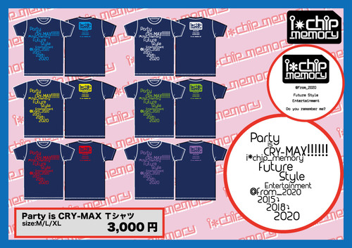 the Party is CRY-MAX!!!!!!Tシャツ / i*chip_memory