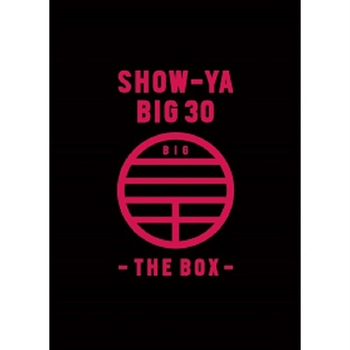 SHOW-YA BIG30 -THE BOX-【DVD&CD】