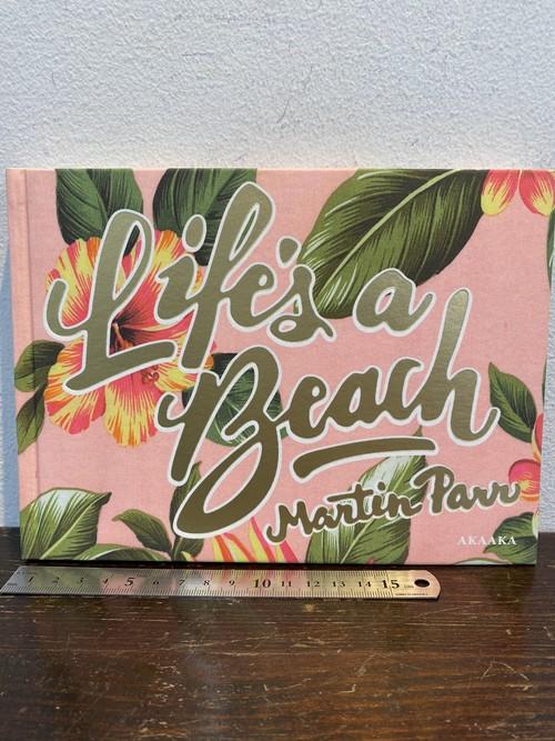 サイン LIFE'S A BEACH  マーティン・パー Martin Parr