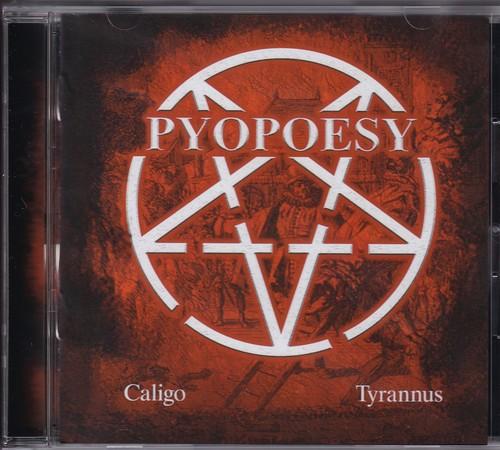 PYOPOESY 『Caligo / Tyrannus』