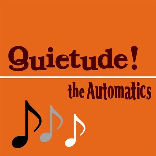 "the AUTOMATICS ""Quietude!"" (CD)"