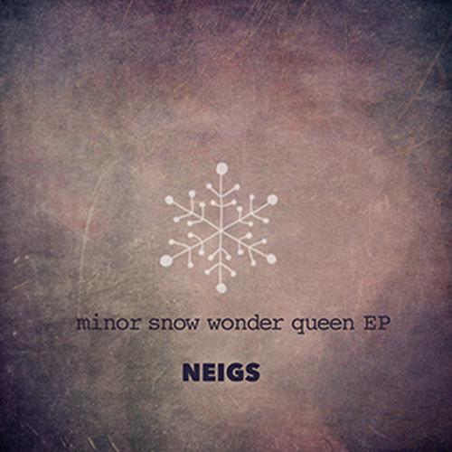 NEIGS / minor snow wonder queen EP