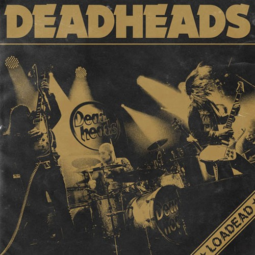 "DEADHEADS ""Loaded"""