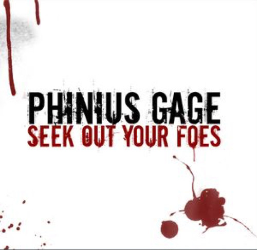 【USED】PHINIUS GAGE / SEEK OUT YOUR FOES