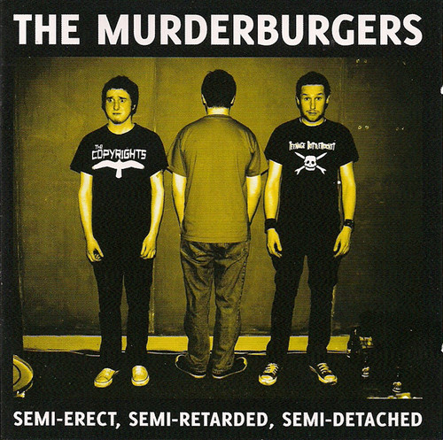 murderburgers / semi-erect, semi-retarded, semi-detached cd