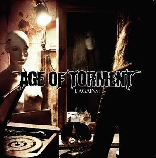【USED】AGE OF TORMENT / I, AGAINST