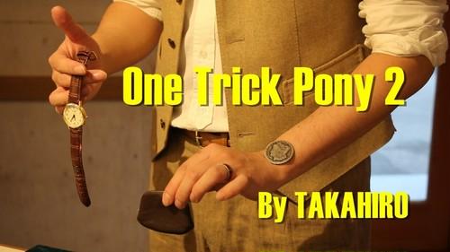 One Trick Pony 2 by TAKAHIRO