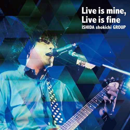 SAT-012「Live is mine, Live is fine」DVD 石田ショーキチgrp