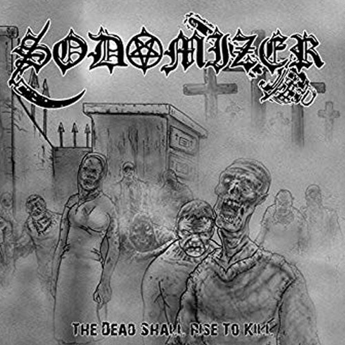 "SODOMIZER ""The Dead Shall Rise to Kill"" (輸入盤)"