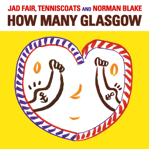 "Jad Fair, Tenniscoats and Norman Blake ""How Many Glasgow"" / CD"
