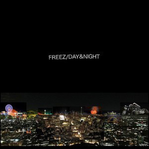 "FREEZ/""DAY&NIGHT"""