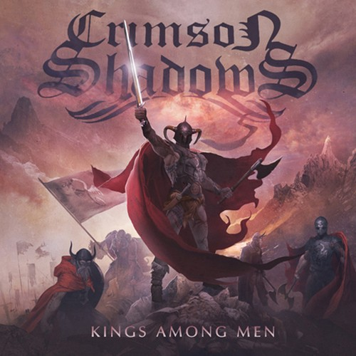 "CRIMSON SHADOWS ""Kings Among Men"""