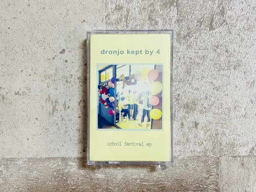 dronjo kept by 4 / School Festival ep (TAPE)