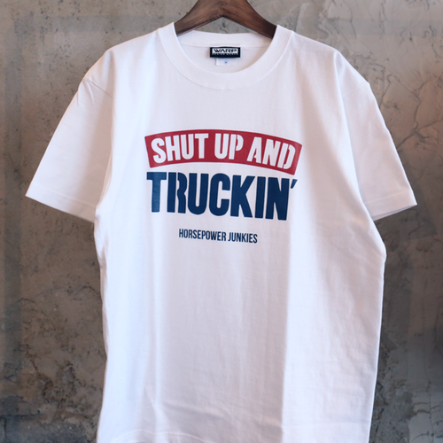 Shut up and Truckin' T-shirt