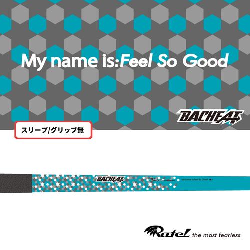 RATEL(ラーテル)ゴルフシャフト|BACHEAT|Feel So Good