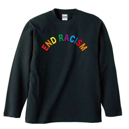 END RACISM(LONG SLEEVE) FULL COLOR