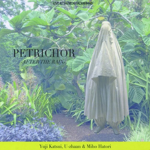 YUJI KATSUI , U-ZHAAN and MIHO HATORI - PETRICHOR / After the Rain