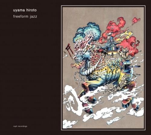 Uyama Hiroto 「freeform jazz」