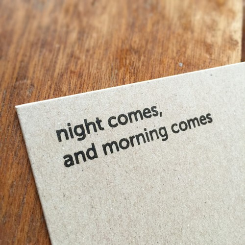 night comes, and morning comes