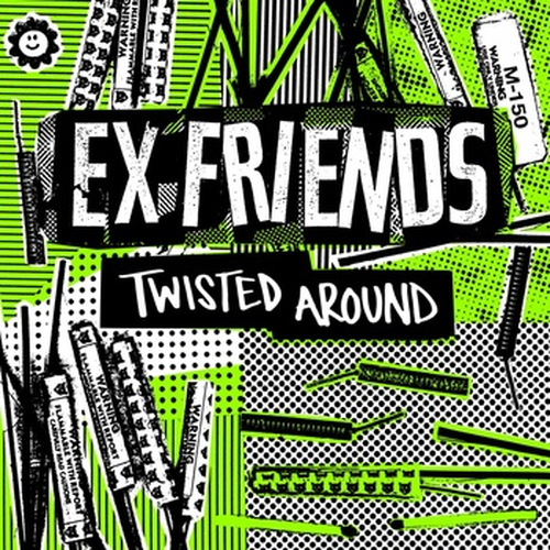 ex friends / twisted around 7""