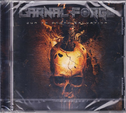 CARNAL FORGE 『Gun to Mouth Salvation』