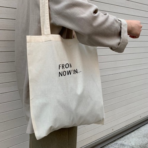 """ FROM NOW ON...  Tote Bag【M】"""