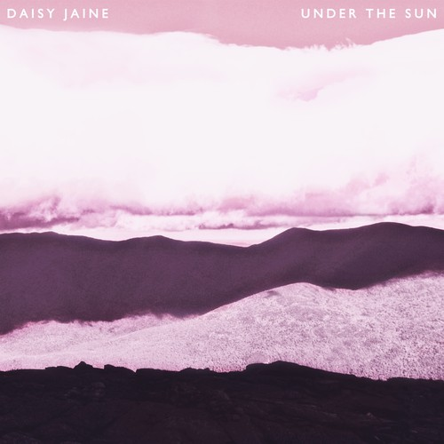 Daisy Jaine - Under the Sun (CD)