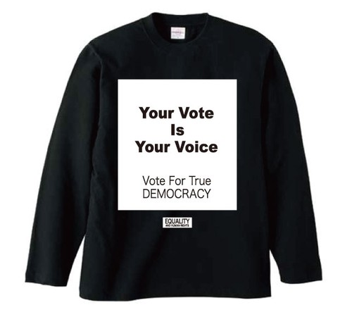 YOUR VOTE IS YOUR VOICE : 2(LONG SLEEVE)