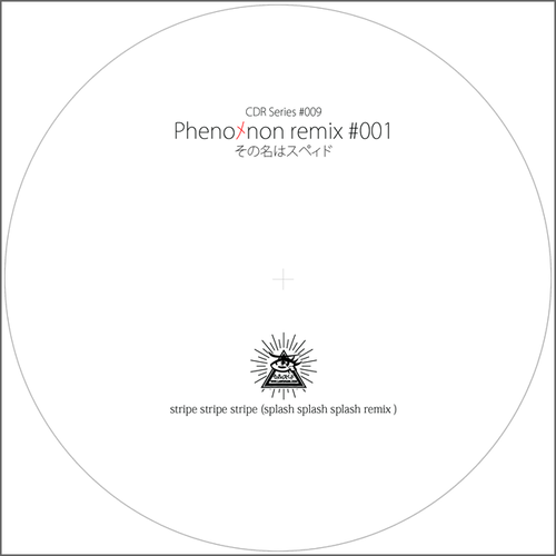 CDR Series #009 Phenoメnon remix #001 / その名はスペィド