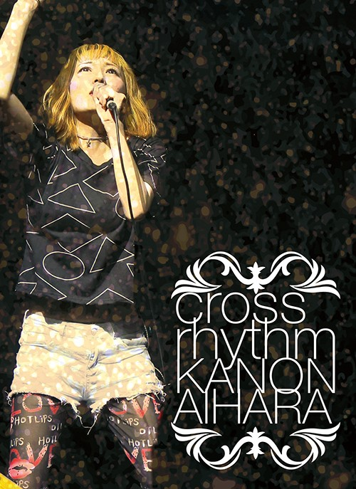"LIVE DVD""cross rhythm"" / 愛原かのん"
