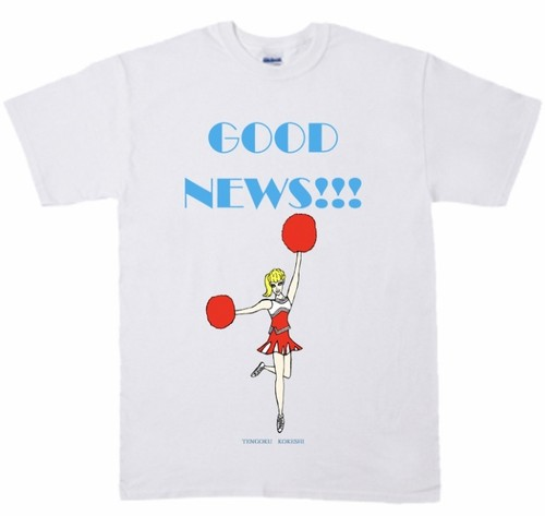 「GOOD NEWS!!! T-shirt 」ホワイト