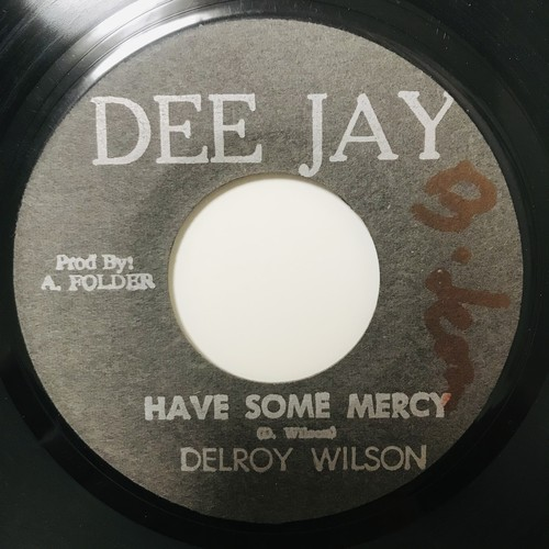 Delroy Wilson - Have Some Mercy【7-10999】