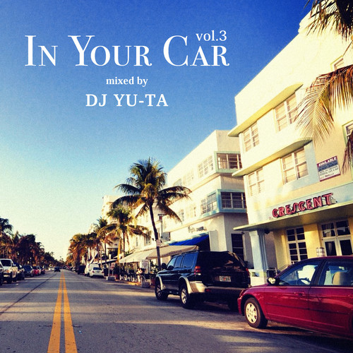 [MIX CD] DJ YU- TA / IN YOUR CAR Vol.3